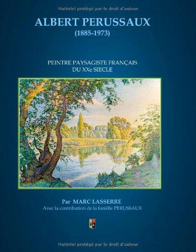 Albert Perussaux (1885-1973) : Peintre paysagiste du XXe siècle