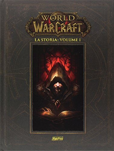 La storia. World of Warcraft: 1 La storia. World of Warcraft: 1 51SknPnB50L