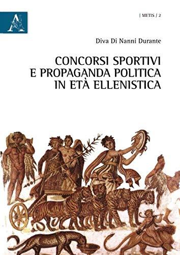 Concorsi sportivi e propaganda politica in età ellenistica (Metis) por Diva Di Nanni Durante