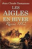 Les aigles en hiver : Russie 1812