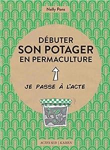 """Afficher """"Débuter son potager en permaculture"""""""