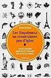 Les Esquimaux ne construisent pas d'igloo - Encyclopédie insolite et étrange des pays du monde