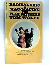 Radical Chic & Mau-Muing The Flak Catchers