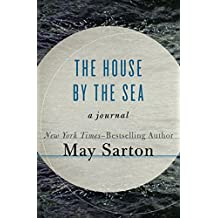 The House by the Sea: A Journal (English Edition)