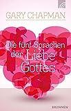 Die fünf Sprachen der Liebe Gottes von Gary Chapman (Januar 2015) Broschiert