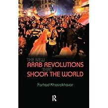 New Arab Revolutions That Shook the World by Farhad Khosrokhavar (2012-03-30)
