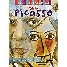 Pablo Picasso. El pintor del siglo XX (Mini biografías)