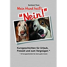 """Mein Hund heißt """"NEIN!"""" - Großdruck: 44 Kurzgeschichten für einen guten Zweck"""