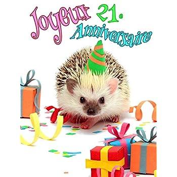Joyeux 21e Anniversaire: Mieux qu'une carte d'anniversaire! Livre d'anniversaire de hérisson mignon qui peut être utilisé comme agenda ou cahier.