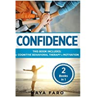 Confidence: Cognitive Behavioral Therapy + Motivation: Volume 1