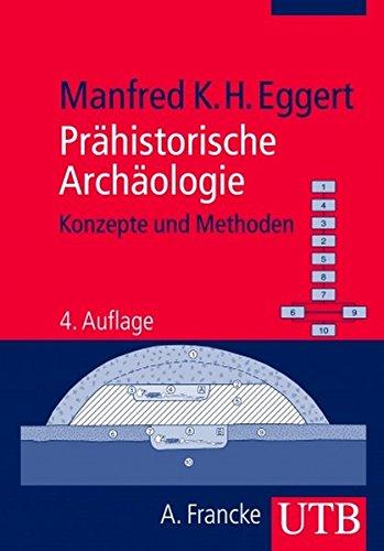 Prähistorische Archäologie: Konzepte und Methoden