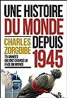 Une histoire du monde depuis 1945 par Zorgbibe