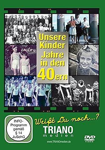 Unsere Kinder-Jahre in den 40ern: Unsere Kinder-Jahre in den 40ern: Kindheit vom Baby bis zum Schulkind - junges Leben in Deutschland in den 1940er