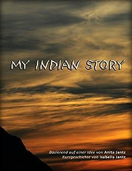 My Indian Story (dt. eBook Edition) von [Jantz, Isabella, Jantz, Anita]