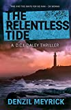 The Relentless Tide: A D.C.I. Daley Thriller (The D.C.I. Daley Series Book 6)