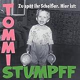 Anklicken zum Vergrößeren: Tommi Stumpff - Zu Spät Ihr Scheisser (Audio CD)