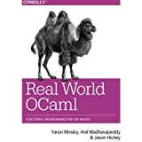 Real World OCaml: Functional programming for the masses by Yaron Minsky (2013-11-25)