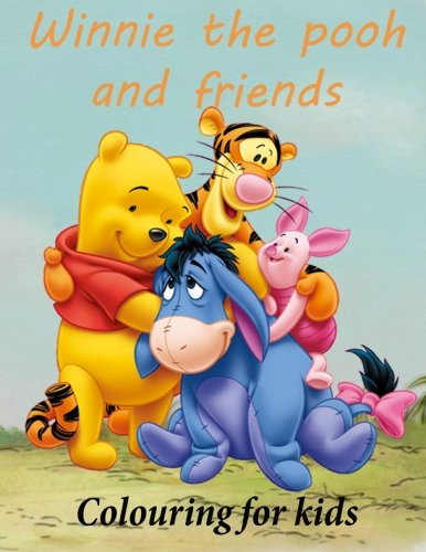 Colouring for kids Winnie the pooh and friends: Winnie the pooh colouring book for young kids aged 3+ Great images of winnie and his friends from 100 acre wood. A4 52 pages to colour. por K W Books