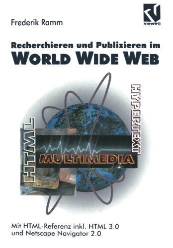 recherchieren-und-publizieren-im-world-wide-web-mit-html-referenz-inkl-html-30-und-netscape-navigato