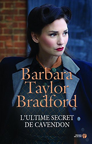 L'Ultime Secret de Cavendon par Barbara TAYLOR BRADFORD