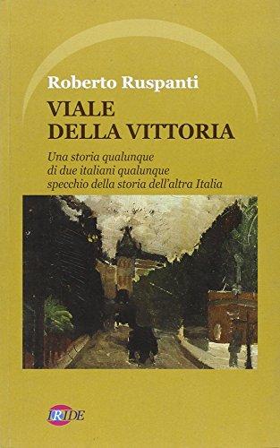 viale-della-vittoria-una-storia-qualunque-di-due-italiani-qualunque-specchio-della-storia-dellaltra-