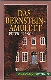 Das Bernstein-Amulett - Peter Prange