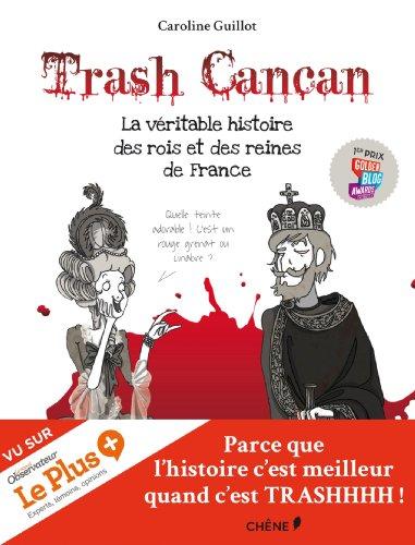 Gratuit Trash Cancan La Veritable Histoire Des Rois Et Des
