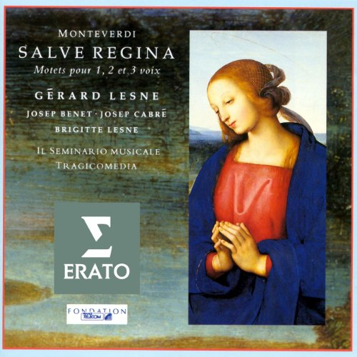Monteverdi - Salva Regine; Motets for 1-3 voices