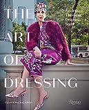The Art of Dressing: Ageless, Timeless, Original Style