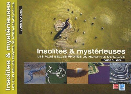 Insolites & mystérieuses : Les plus belles photos du Nord-Pas-de-Calais