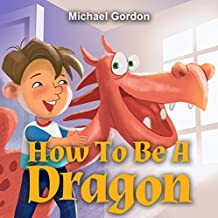 How To Be A Dragon (English Edition)
