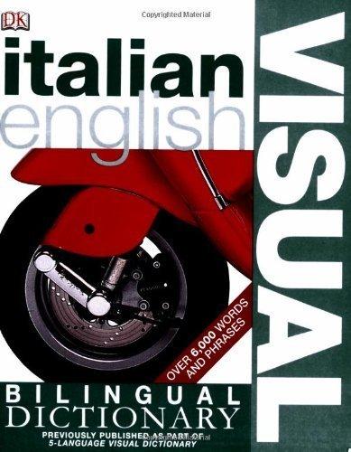 Italian? English Bilingual Visual Dictionary (DK Visual Dictionaries) Bilingual edition by DK Publishing (2005) Paperback