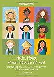 Hallo, Hallo, schön, dass Ihr da seid: Ideen für Bildungsaktivitäten mit Kindern aus Flüchtlingsunterkünften