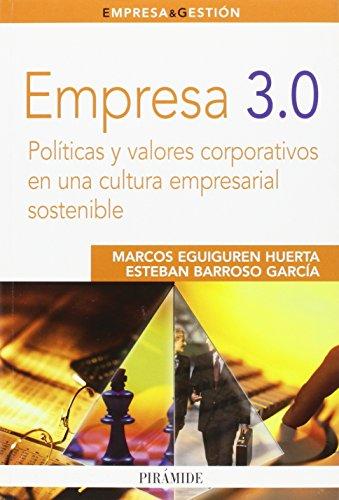 Descargar Libro Empresa 3.0: Políticas y valores corporativos en una cultura empresarial sostenible (Empresa Y Gestión) de Marcos Eguiguren Huerta