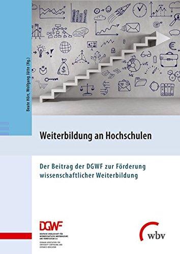 Weiterbildung an Hochschulen: Der Beitrag der DGWF zur Förderung wissenschaftlicher Weiterbildung Buch-Cover