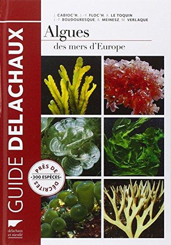 Algues des mers d'Europe. Près de 300 espèces décrites par Jacqueline Cabioc'h