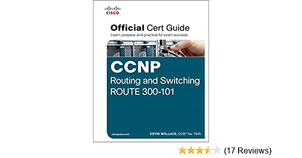 CCNP Routing and Switching ROUTE 300-101 Official Cert Guide: Exam ...