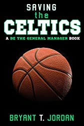 Saving the Celtics: A Be the General Manager Book (English Edition)