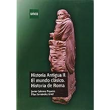 Historia Antigua II. El Mundo Clásico. Historia De Roma (GRADO)