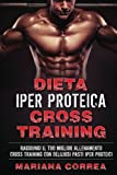Dieta Iper Proteica Cross Training