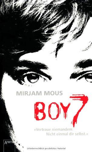 Buchseite und Rezensionen zu 'Boy 7: Vertraue niemandem. Nicht einmal dir selbst.' von Mirjam Mous