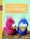 Kunterbunte Filz-Freunde: mit Liebe und Nadel gefilzt (kreativ.kompakt.)