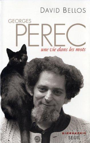 Georges Perec: Une vie dans les mots : biographie par David Bellos