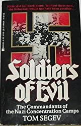 Soldiers Of Evil by Tom Segev (1991-08-01)