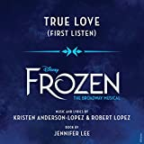 True Love (From Frozen: The Broadway Musical/First Listen)