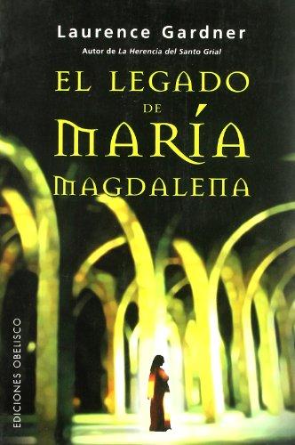 El legado oculto de María Magdalena (ESTUDIOS Y DOCUMENTOS) por LAURENCE GARDNER