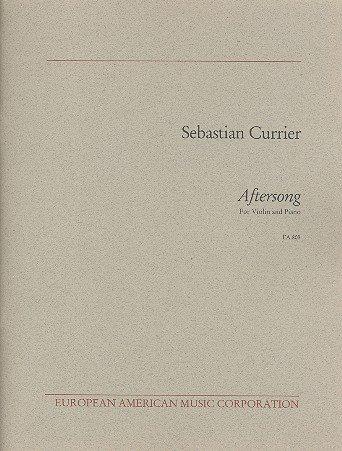 SCHOTT CURRIER SEBASTIAN - AFTERSONG - VIOLIN AND PIANO Partition classique Cordes Violon