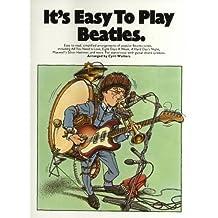 It's Easy To Play: Beatles Volume 1. Partituras para Piano, Voz y Guitarra(Símbolos de los Acordes)