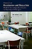Image de Kuratoren und Besucher: Modelle kuratorischer Praxis in Kunstausstellungen (Schriften zum