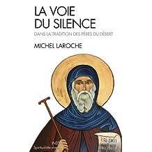 La Voie du silence : Dans la tradition des pères du désert